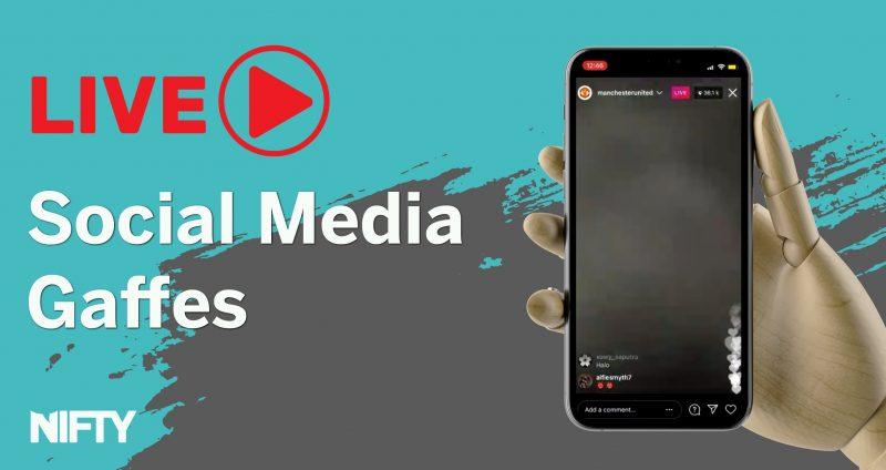 Live Social Media Gaffes