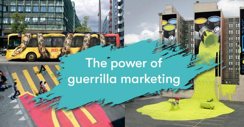 Guerrilla marketing is king